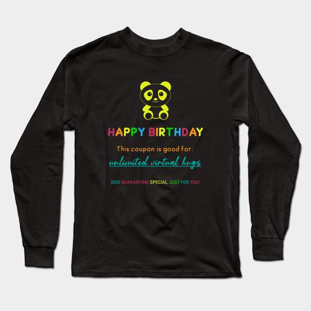 Funny Quarantine Birthday Virtual Hugs Meme Coupon Gift Quarantine Birthday Long Sleeve T Shirt Teepublic