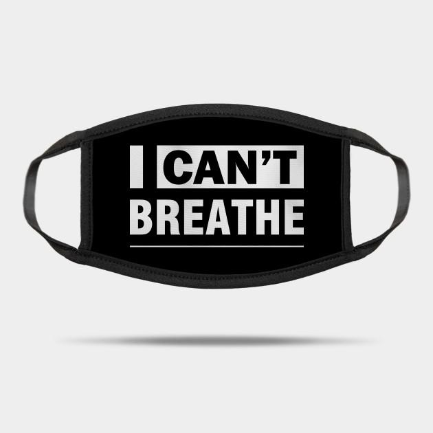 I Can't Breathe - I Cant Breathe - Mask | TeePublic