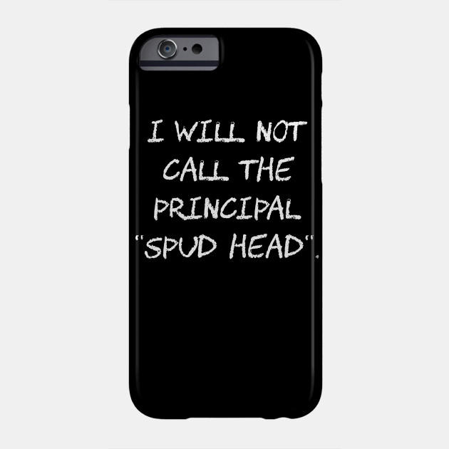 I will not call the principal spud head