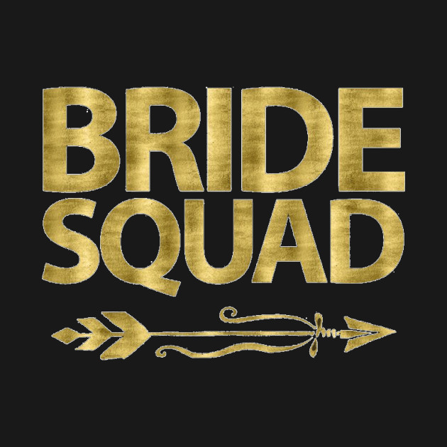 Gold Foil Effect Bride Squad T-Shirts With Arrow