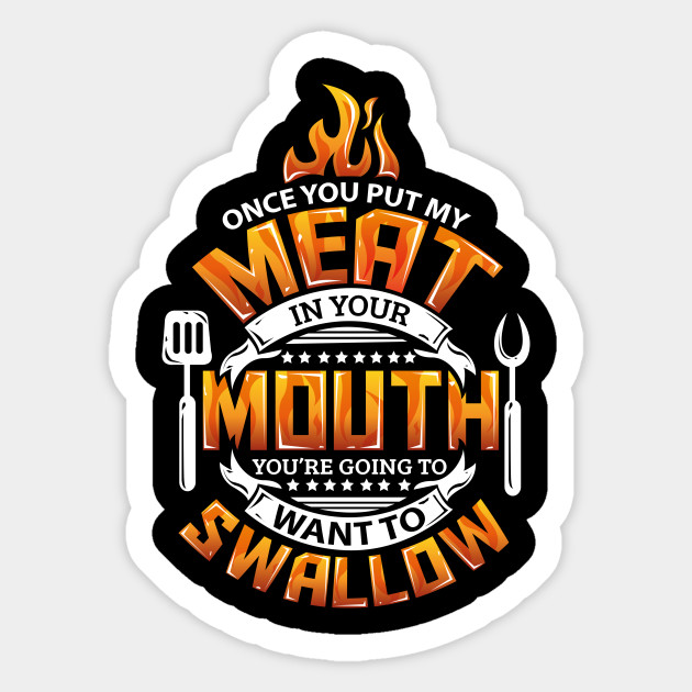2ea40924fb Funny Meat in your Mouth Smoking BBQ Pun - Barbeque - Sticker ...