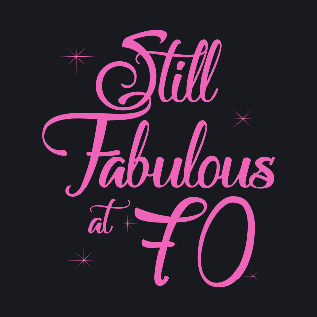 Vintage Still Sexy And Fabulous At 70 Year Old Funny 70th Birthday Gift