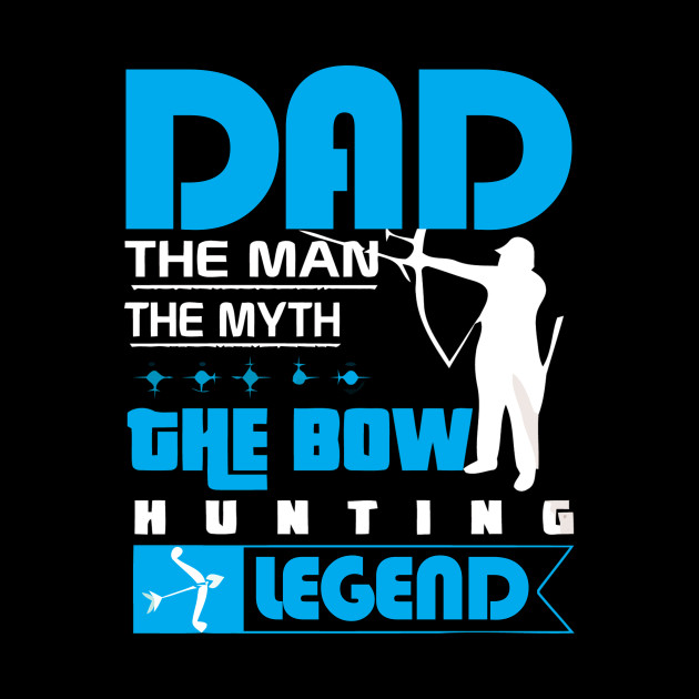 9dc02a82 Dad The Man The Myth The Deer Hunting Legend T Shirts - Dad The Man ...