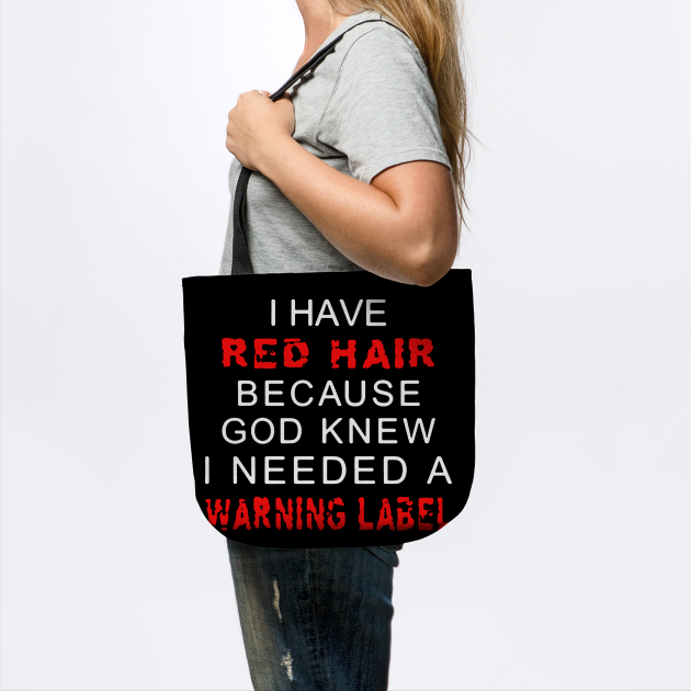 I Have Red Hair Because God Knew I Needed A Warning