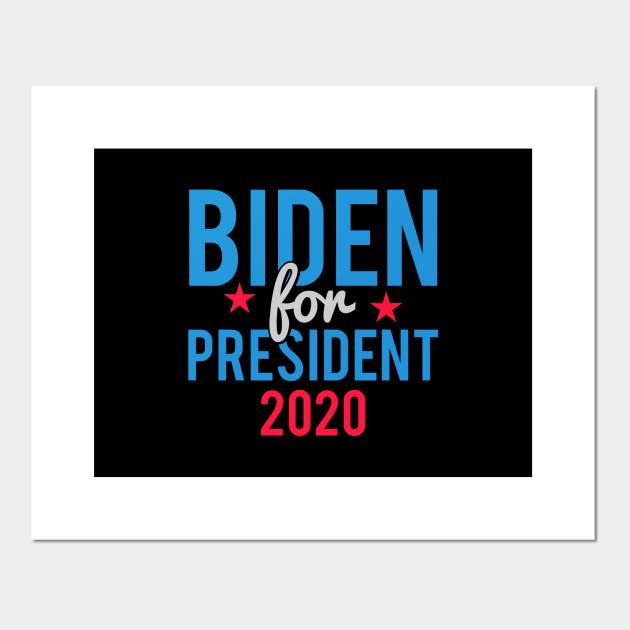Joe Biden For President 2020 Joe Biden 2020 Posters And Art Prints Teepublic