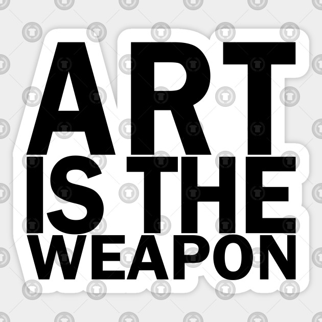 art is the weapon in black art is the weapon sticker