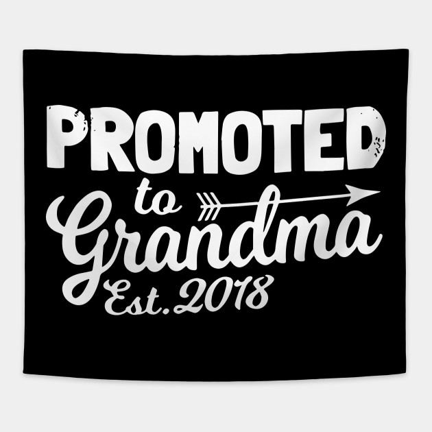 32b57193 Funny New Grandma Shirt Promoted To Grandma Est 2018 Grandma T-Shirts  Tapestry