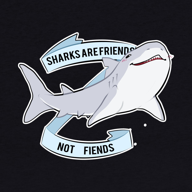 Sharks Are Friends - Not Fiends