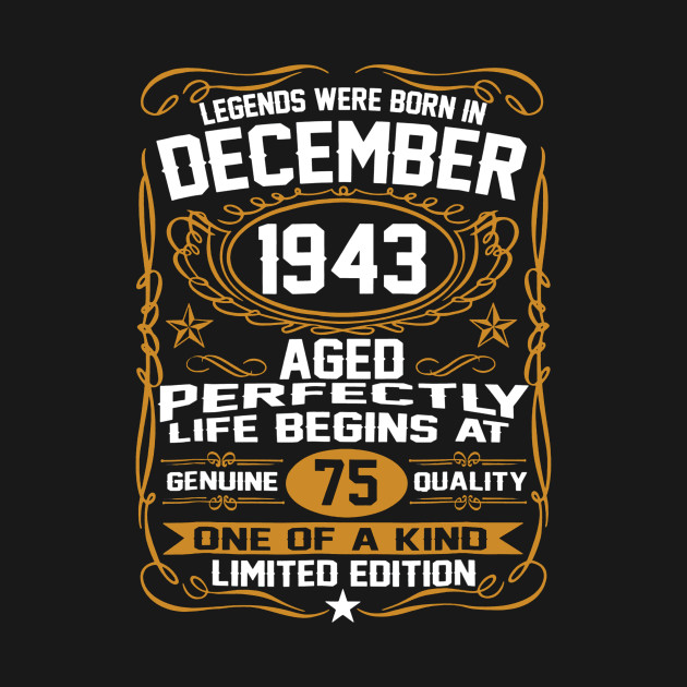 December 1943 75th Birthday Gift 75 Year Old For Men Women