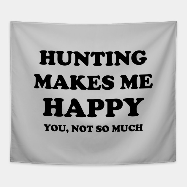 hunting make me happy hunting quote quotes tapestry uk