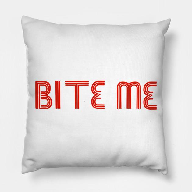 bite me bite pillow teepublic
