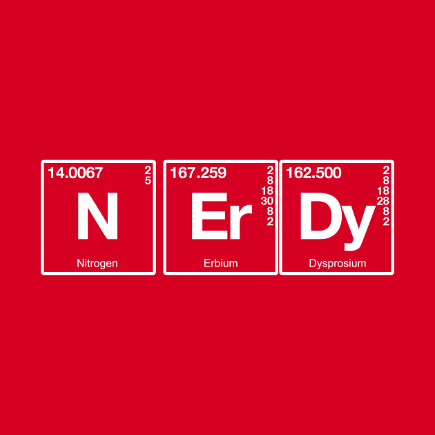 Elements Of a Nerd