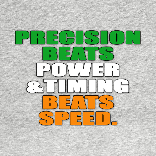 Precision Beats Power, Timing Beats Speed
