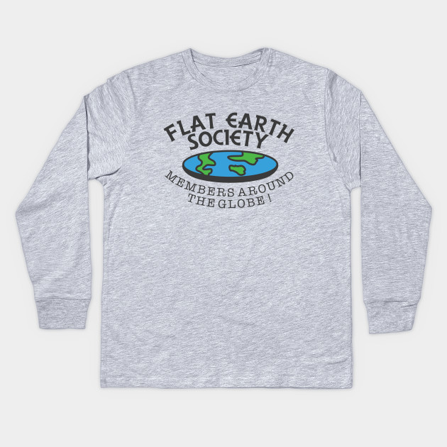03123015 Flat Earth Society - Members Around The Globe Kids Long Sleeve T-Shirt