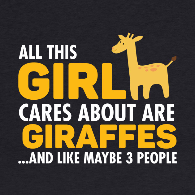 All This Girl Cares About Are Giraffes