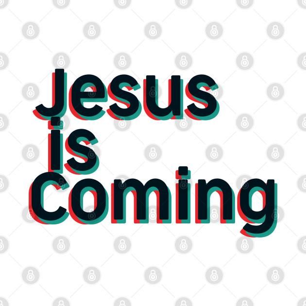 Jesus Is Coming - Bible - D3 Designs
