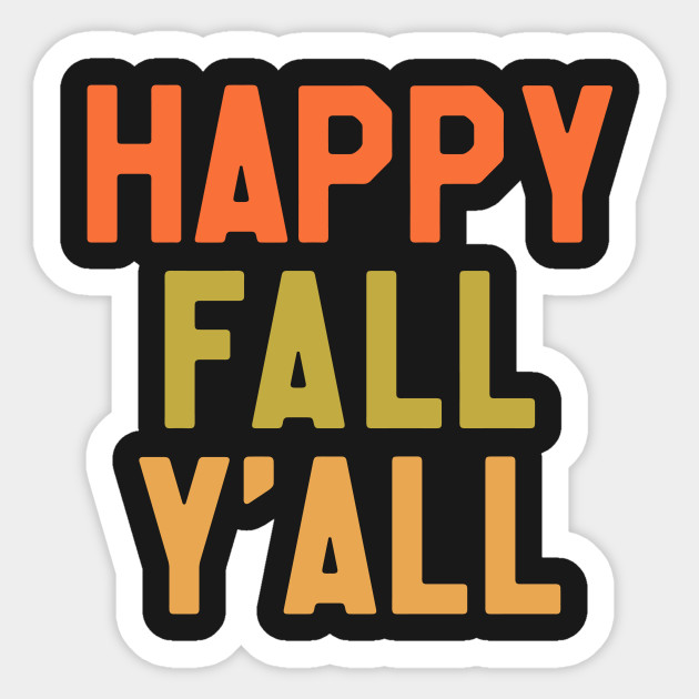 Happy Thanksgiving Yall >> Thanksgiving Day Happy Fall Yall