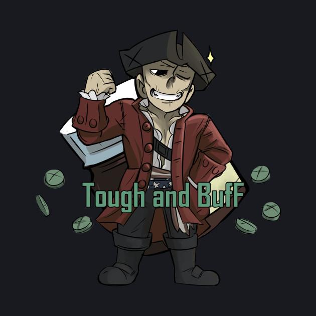 Tough and Buff