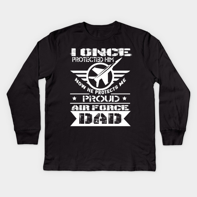 5019a38a Proud Air Force Dad T Shirts Patriots Day or Memorial Day Kids Long Sleeve T -Shirt