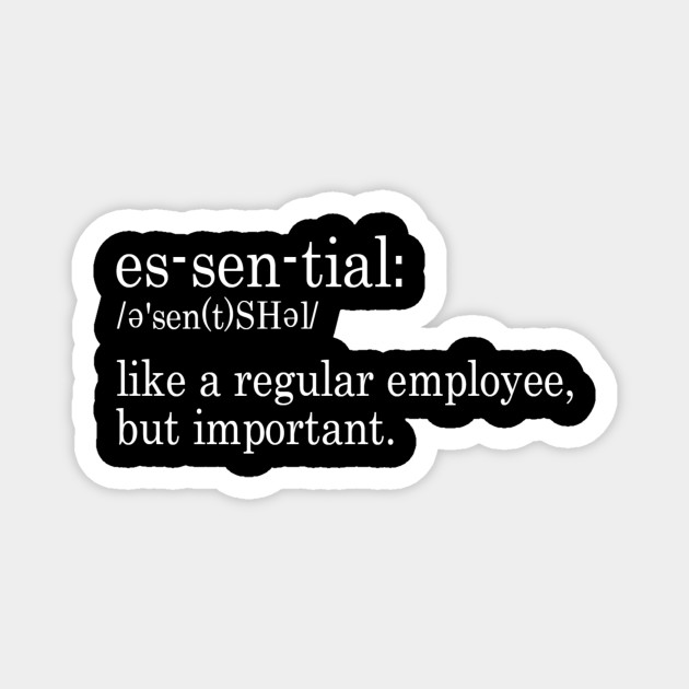 Essential Employee Like A Regular Employee, But Important