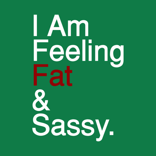 Fat and Sassy - White
