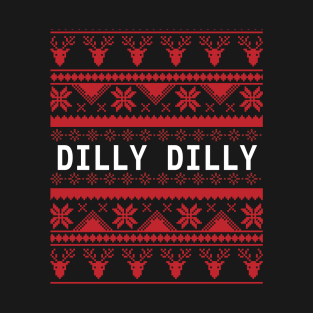 971f7b23f Dilly Dilly Funny Christmas Ugly Sweater T-Shirt
