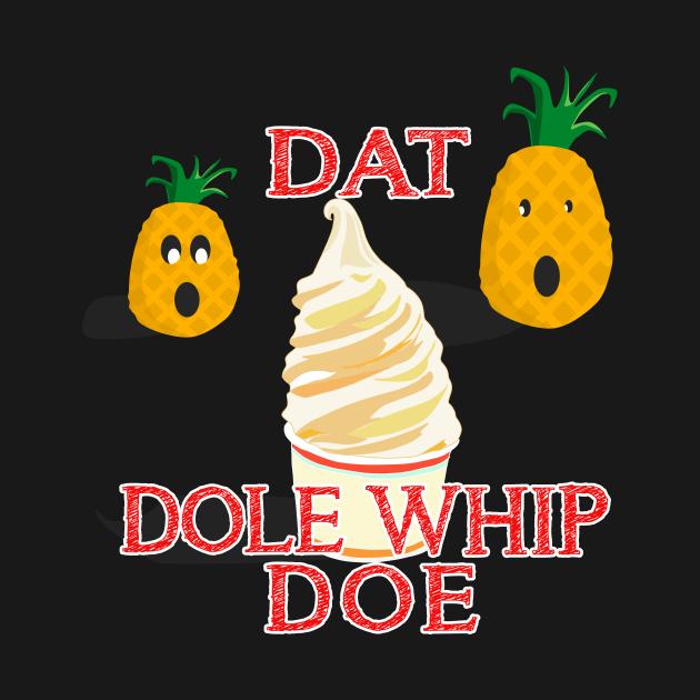 Dat Dole Whip Doe