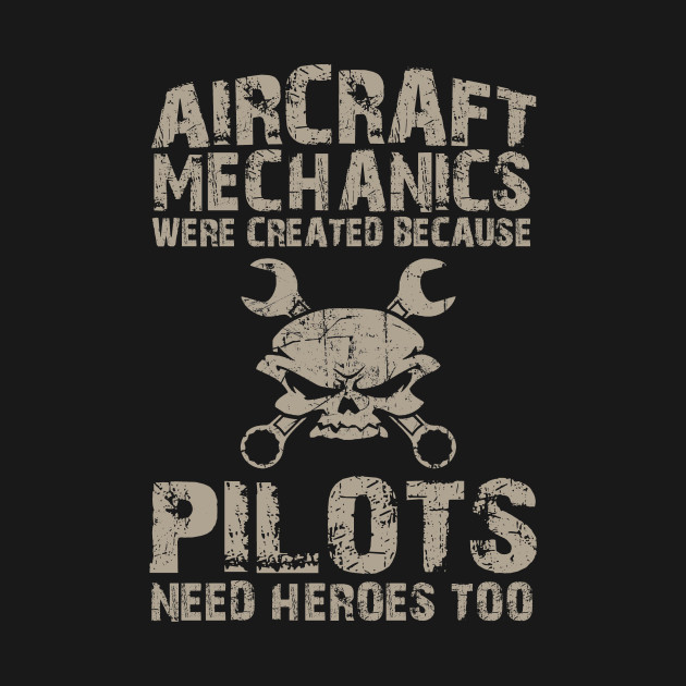 Aircraft mechanics were created because pilots need heroes for Need a logo created