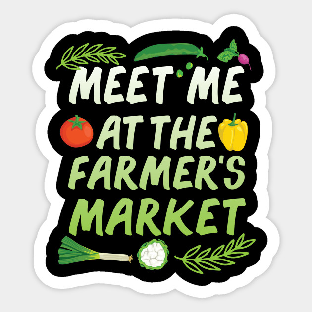 Meet me at the Farmer's Market