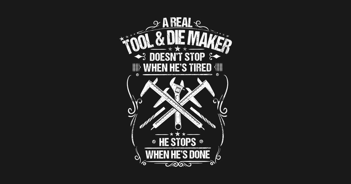 Tool & Die Maker Toolmaker Gift Present Tired by krautshirts