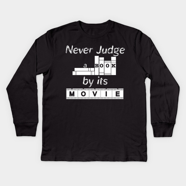 938ede00 Never Judge a Book by its Movie - Book Lovers Gifts - Kids Long ...