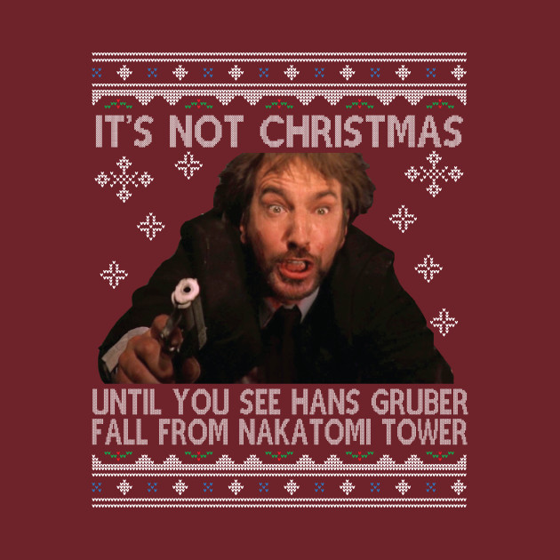 Die Hard Its Not Christmas Until Hans Gruber Falls From Nakatomi Tower Knit Pattern