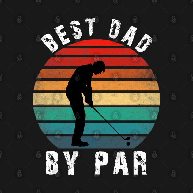 best dad by par Golf Lover Dad 2020