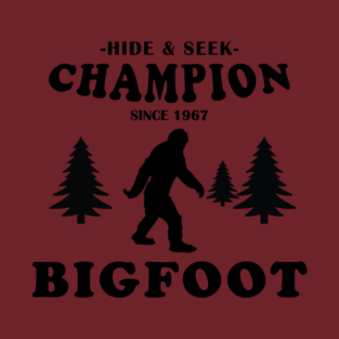 Bigfoot Hide and Seek Champion Since 1967 t-shirts