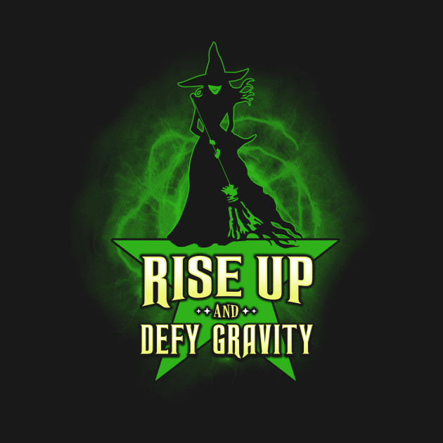 Rise Up And Defy Gravity