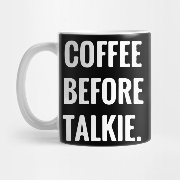 Funny Coffee Quotes Humor Quotes Gift Coffee Quotes Mug Teepublic
