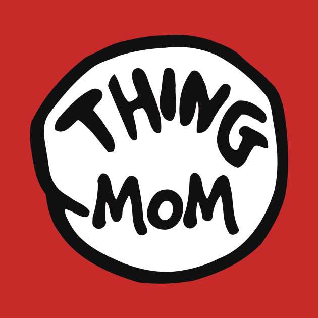 f7daab47 Thing 1 Thing 2 Thing Dad Thing Mom - Thing 1 - T-Shirt | TeePublic
