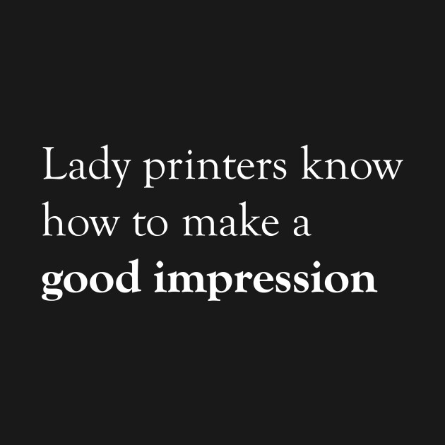 Lady Printers White Text