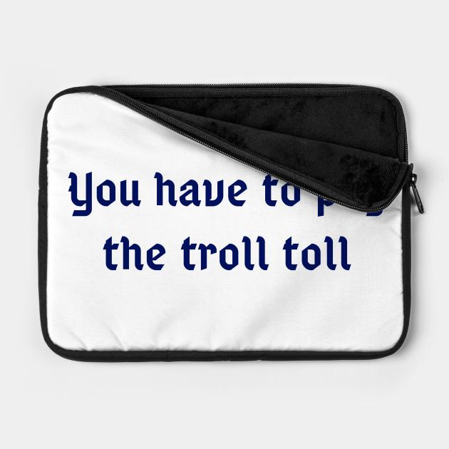The Toll Troll