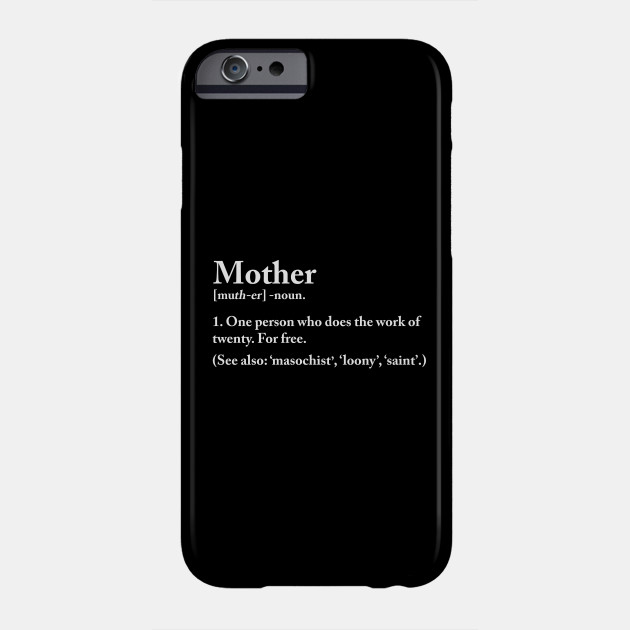 Mother Definition Phone Case