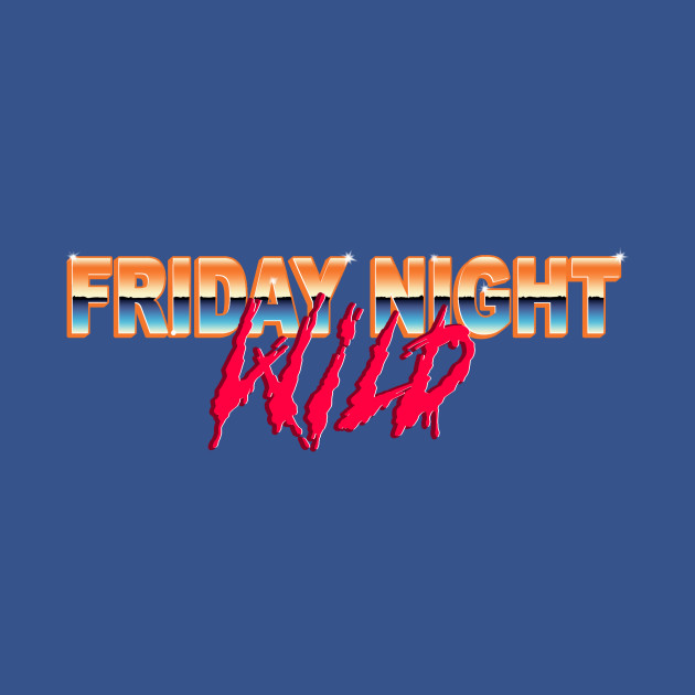 Friday Night Wild
