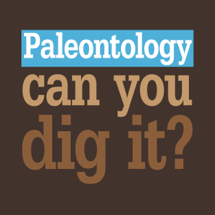 Paleontology Dig It