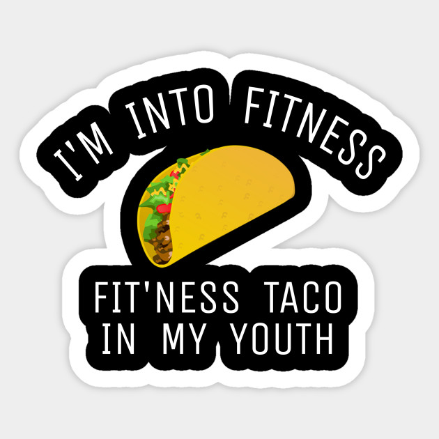 0e1f349f Mens / Womens Fitness Taco Funny Gym T Shirt Humorous Cinco De Mayo Mexican  Food Tee for Guys / girls Sticker