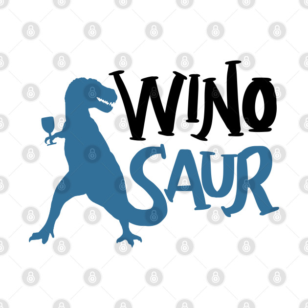 WinoSaur - Funny Wine Lover Shirts And Gifts - T-Rex