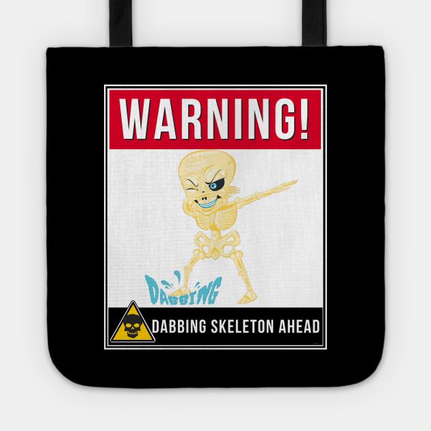 Warning Dabbing Skeleton Ahead - Skeleton  Halloween