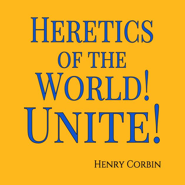 Heretics!