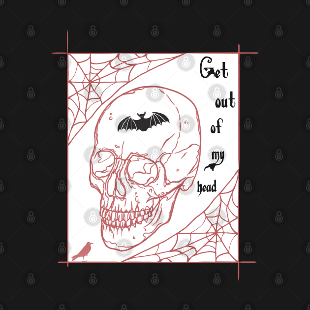 Skull quote get out of my head