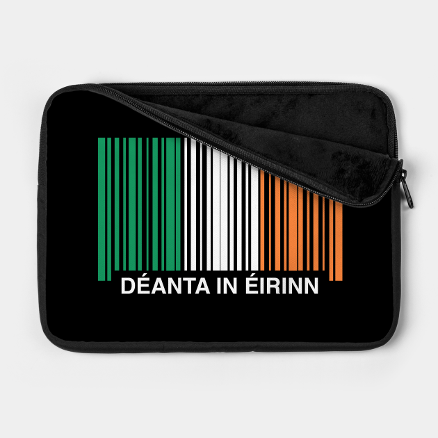 Made in Deanta in Eirinn Ireland Funny Irish Flag
