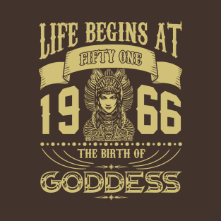 Life Begins At Fifty One 1966 The Birth Of Goddess T Shirt