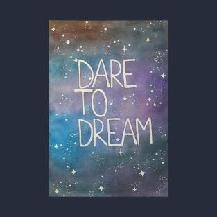 Dare to dream t-shirts